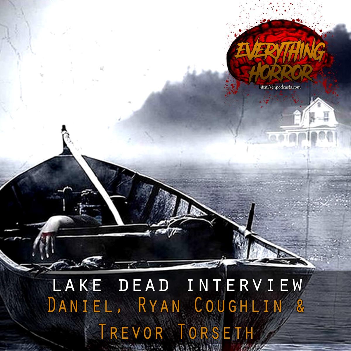 Interview: Lake Dead With Daniel P Coughlin, Ryan Coughlin
